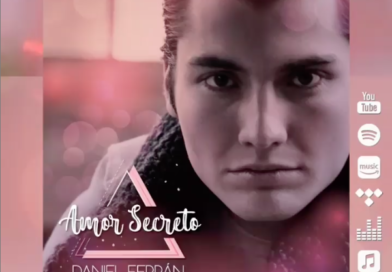 Daniel Ferrán lanza el primer sencillo «Amor Secreto»